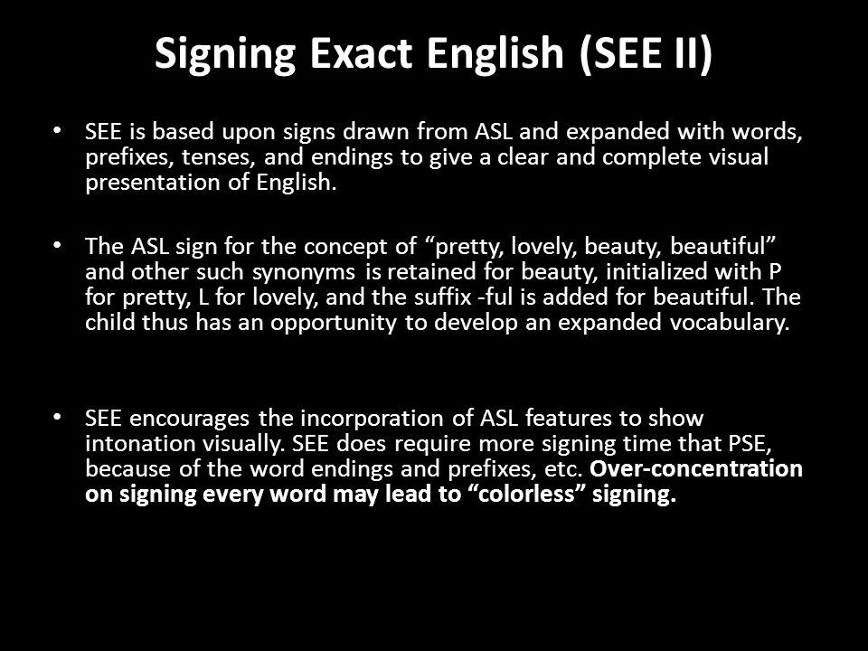Signing Exact English (SEE II)