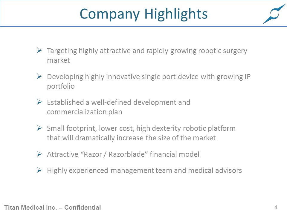 Company Highlights Targeting highly attractive and rapidly growing robotic surgery market.