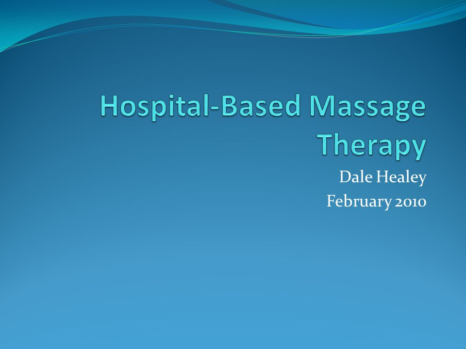 Hospital-Based Massage Therapy