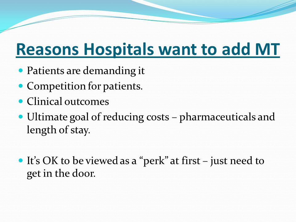 Reasons Hospitals want to add MT