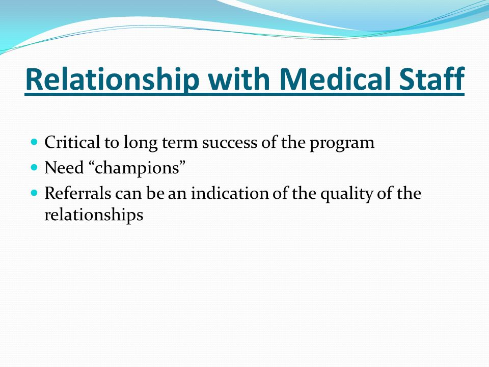 Relationship with Medical Staff