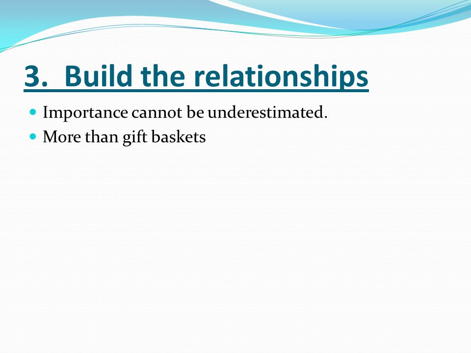 3. Build the relationships