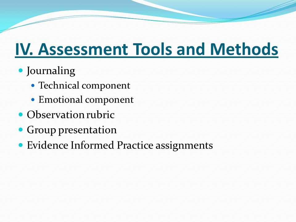 IV. Assessment Tools and Methods