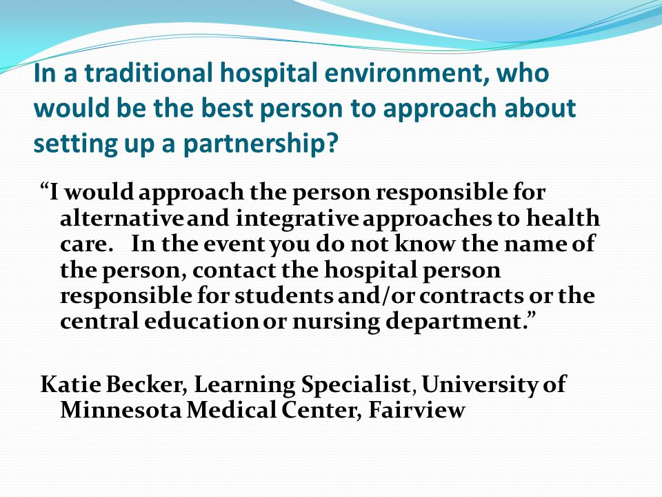 In a traditional hospital environment, who would be the best person to approach about setting up a partnership
