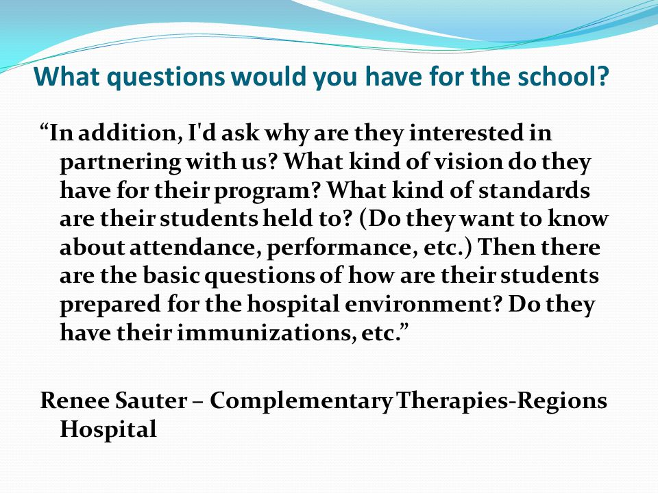 What questions would you have for the school
