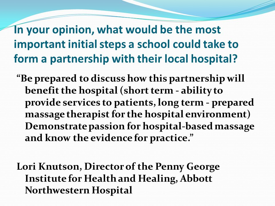 In your opinion, what would be the most important initial steps a school could take to form a partnership with their local hospital