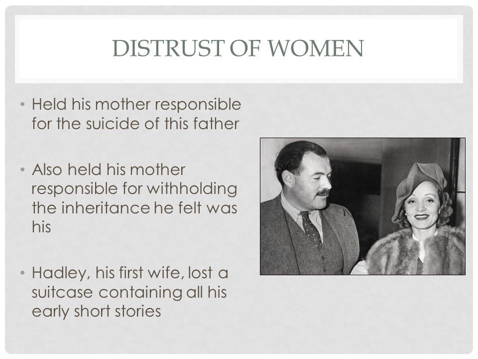 Distrust of Women Held his mother responsible for the suicide of this father.