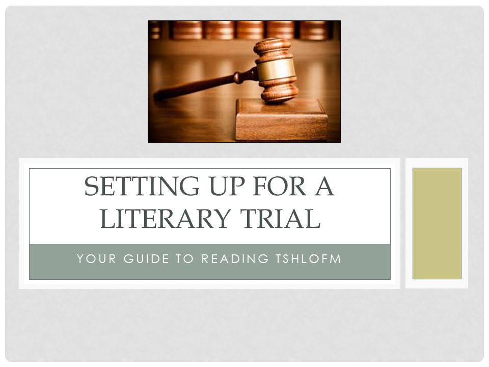 Setting up for a literary trial