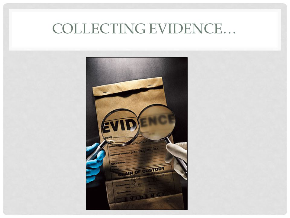 Collecting evidence…