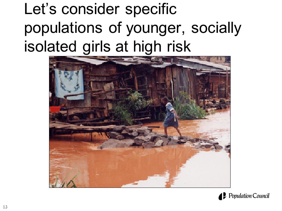 Let's consider specific populations of younger, socially isolated girls at high risk
