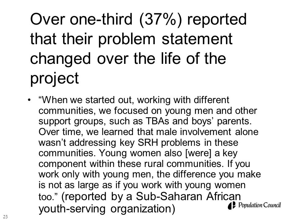 Over one-third (37%) reported that their problem statement changed over the life of the project