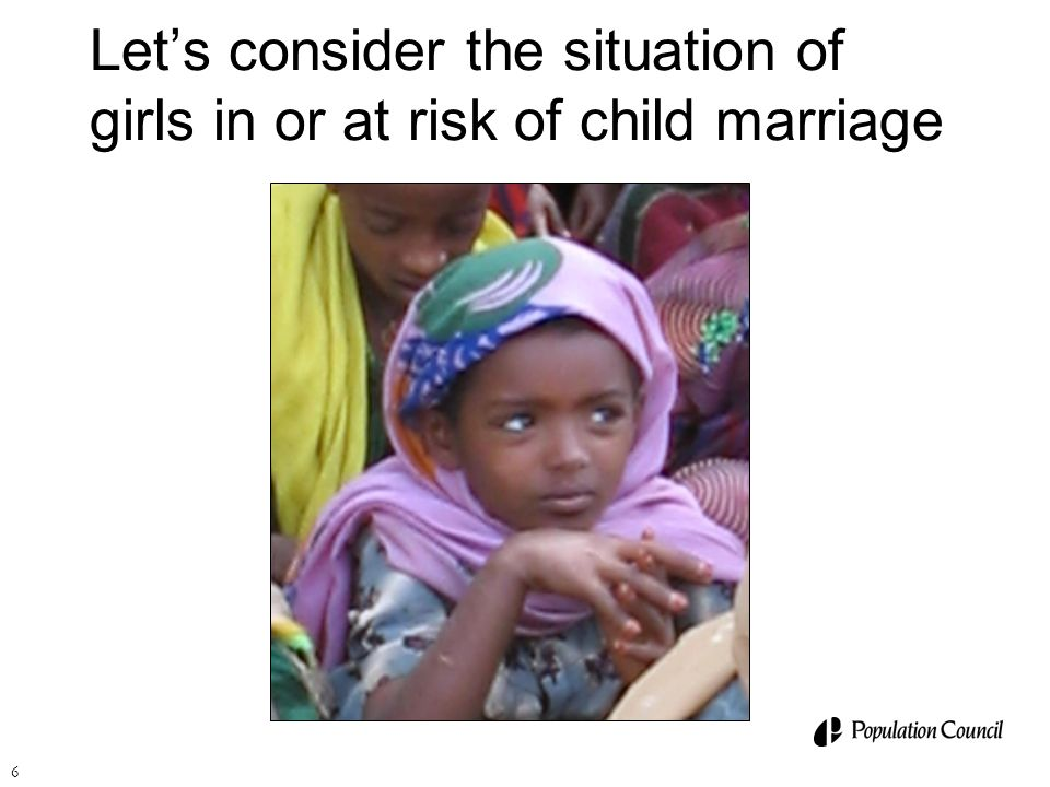 Let's consider the situation of girls in or at risk of child marriage