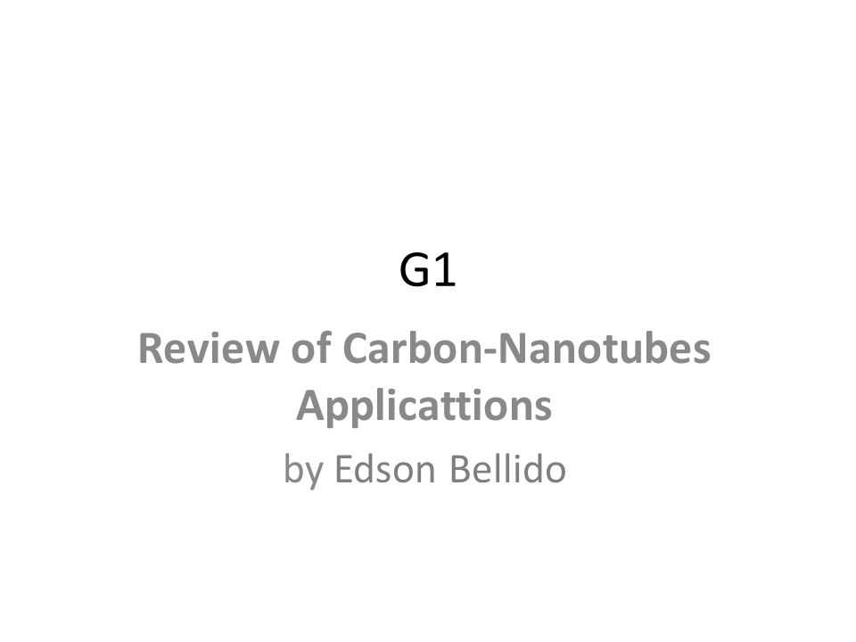 Review of Carbon-Nanotubes Applicattions by Edson Bellido