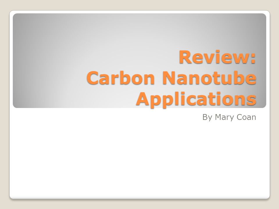 Review: Carbon Nanotube Applications