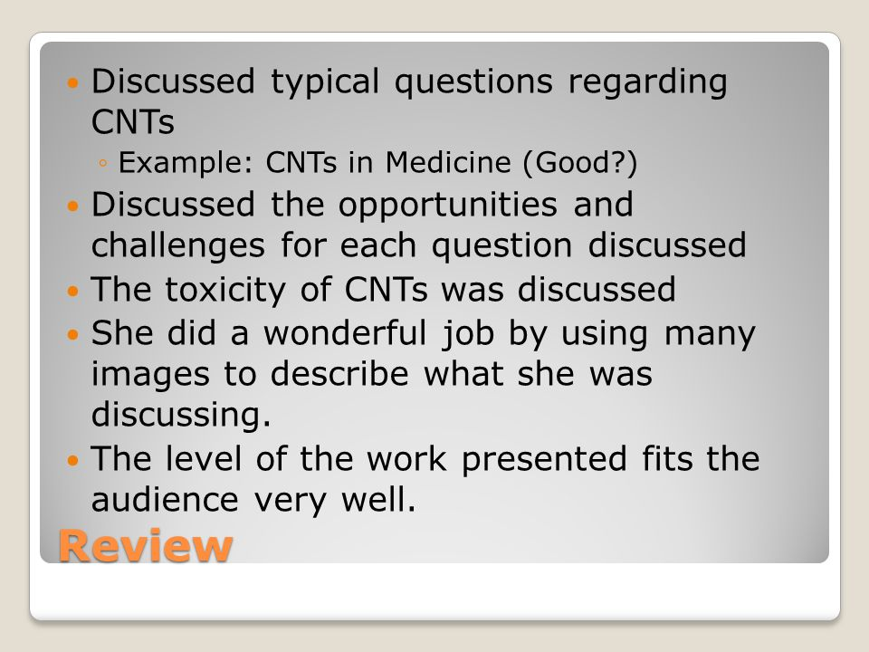 Review Discussed typical questions regarding CNTs