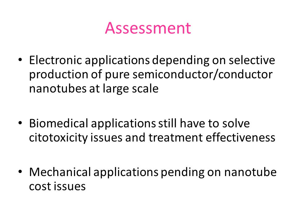Assessment Electronic applications depending on selective production of pure semiconductor/conductor nanotubes at large scale.