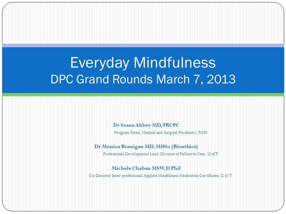 Everyday Mindfulness DPC Grand Rounds March 7, 2013