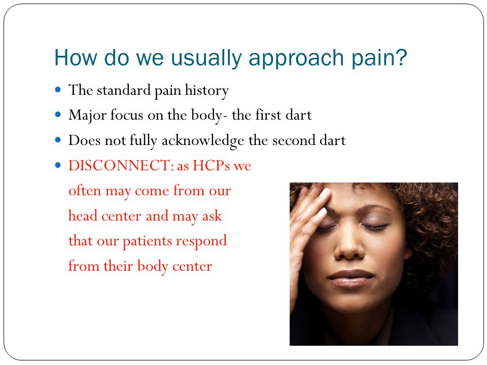 How do we usually approach pain