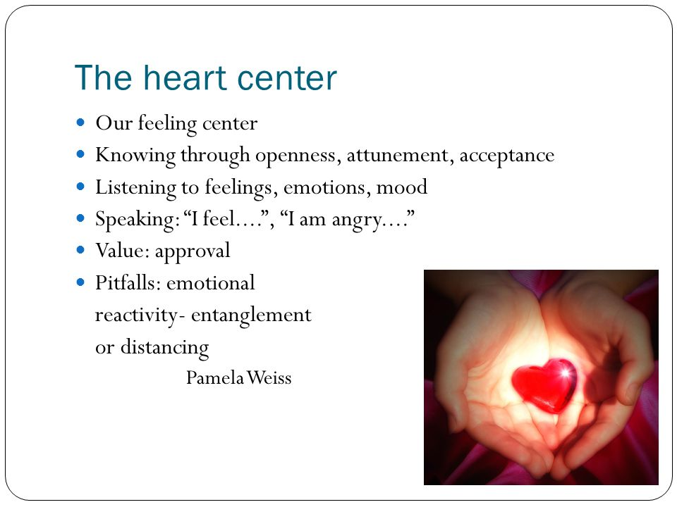 The heart center Our feeling center
