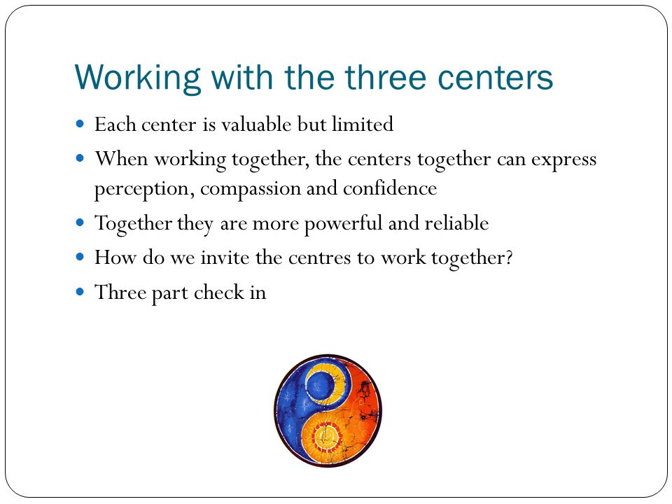 Working with the three centers