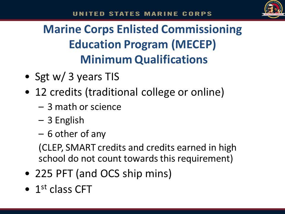 Marine Corps Enlisted Commissioning Education Program (MECEP) Minimum Qualifications