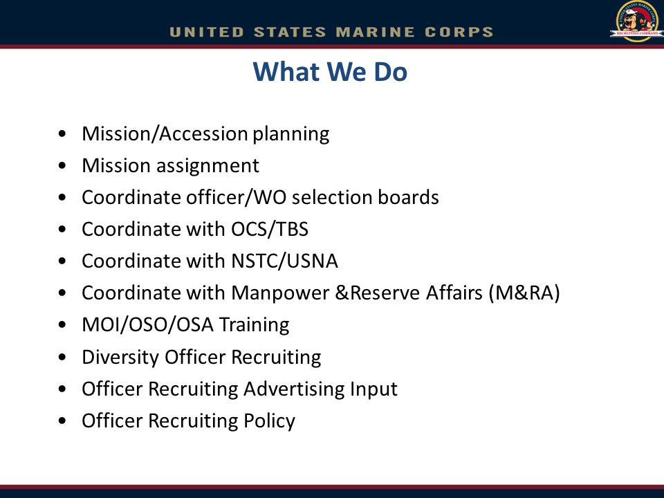 What We Do Mission/Accession planning Mission assignment
