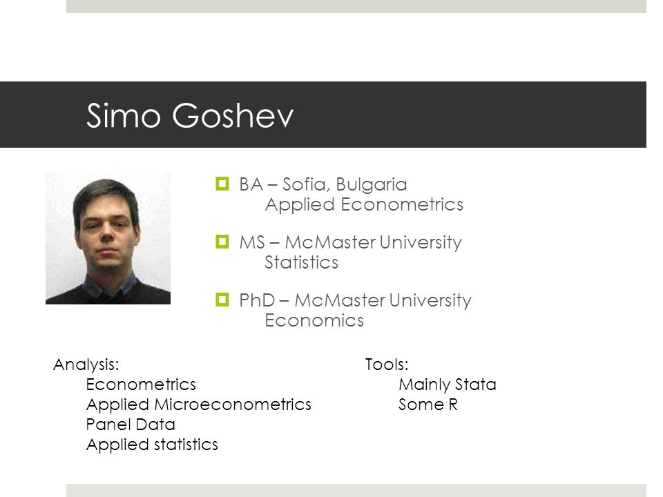 Simo Goshev BA – Sofia, Bulgaria Applied Econometrics