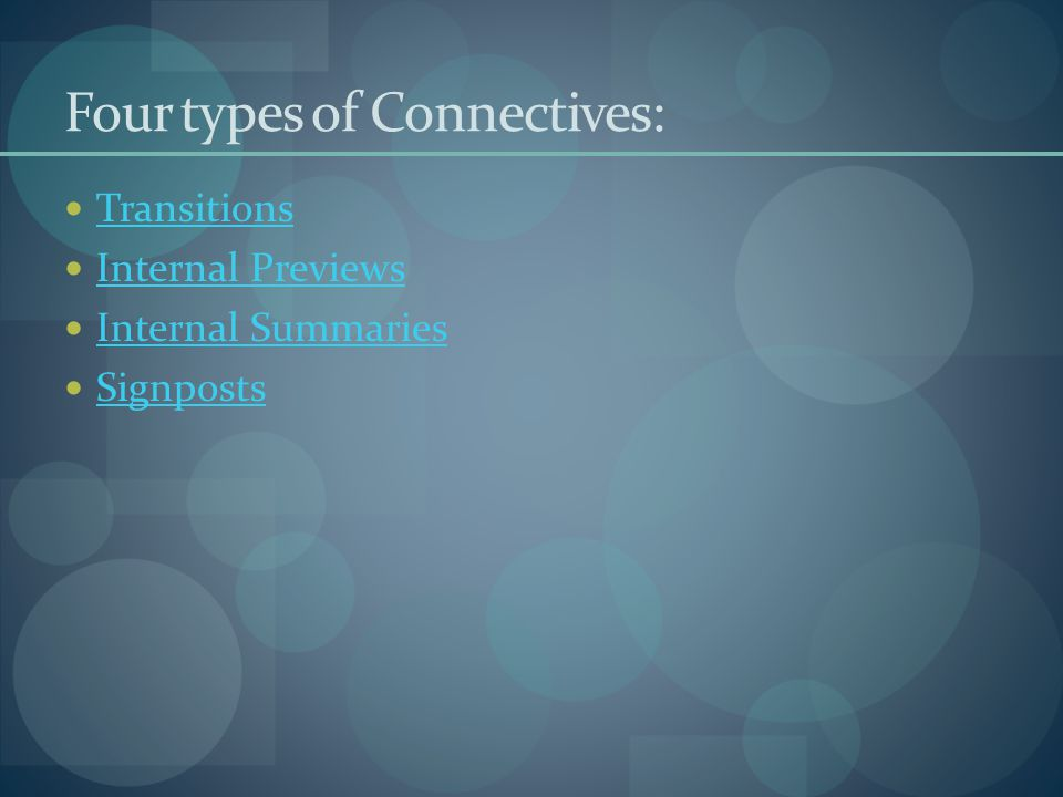 Four types of Connectives: