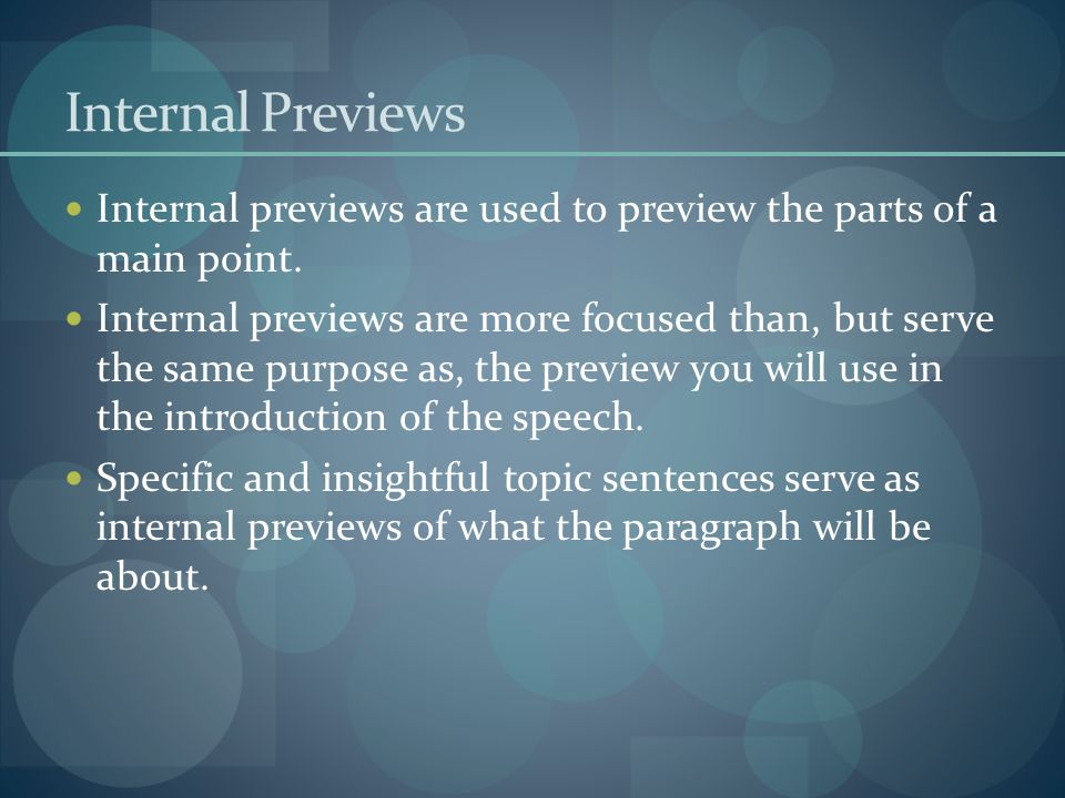 Internal Previews Internal previews are used to preview the parts of a main point.