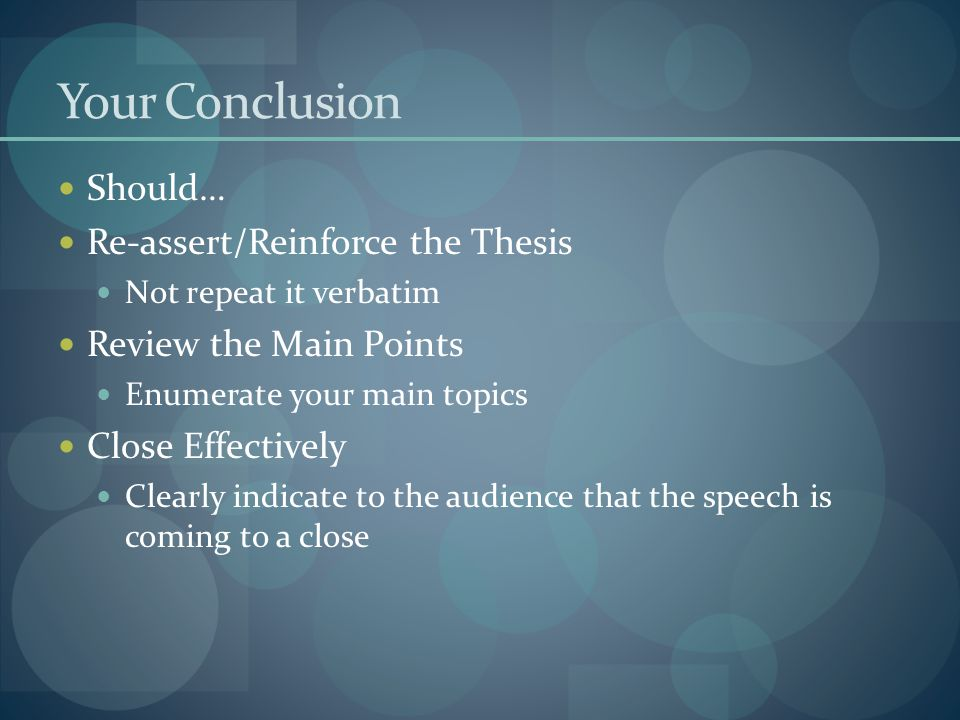 Your Conclusion Should… Re-assert/Reinforce the Thesis