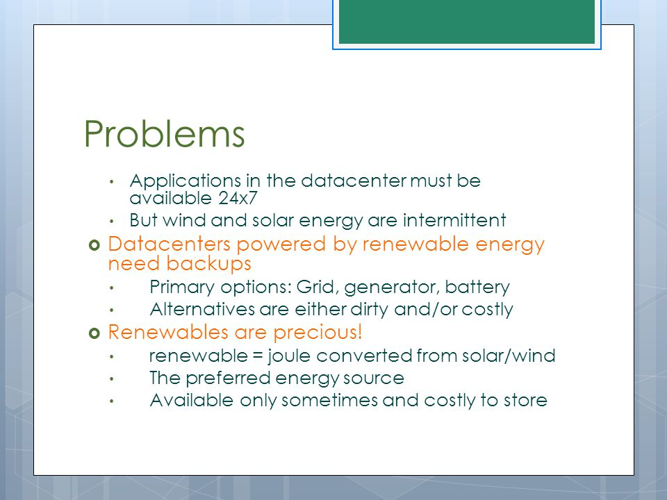 Problems Datacenters powered by renewable energy need backups