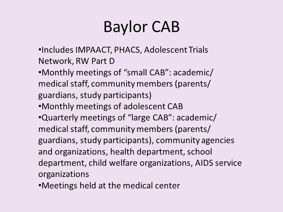 Baylor CAB Includes IMPAACT, PHACS, Adolescent Trials Network, RW Part D.
