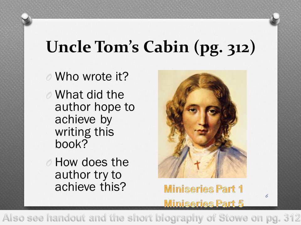 Also see handout and the short biography of Stowe on pg. 312