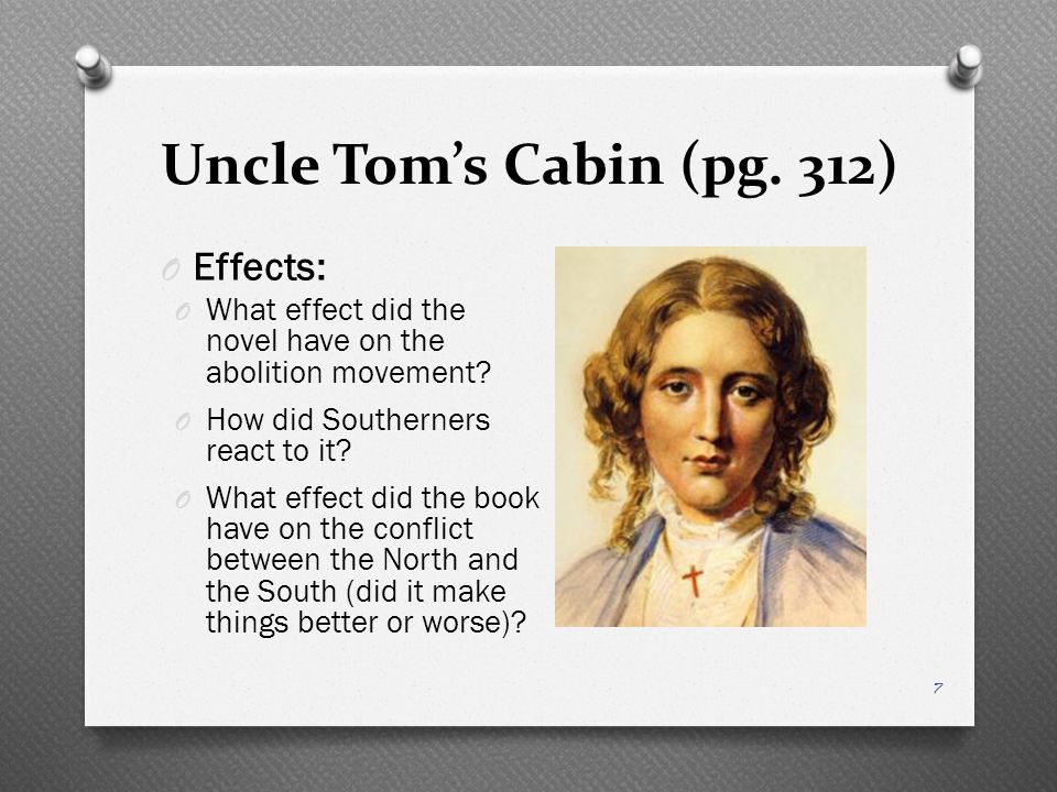 Uncle Tom's Cabin (pg. 312) Effects: