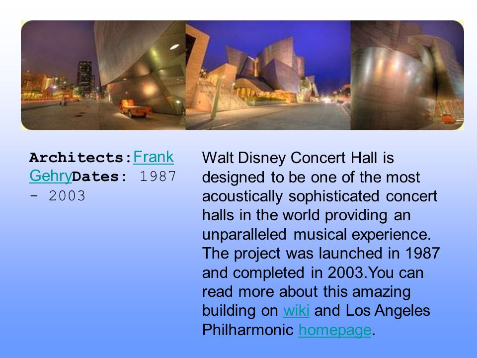 Architects:Frank GehryDates: 1987 - 2003