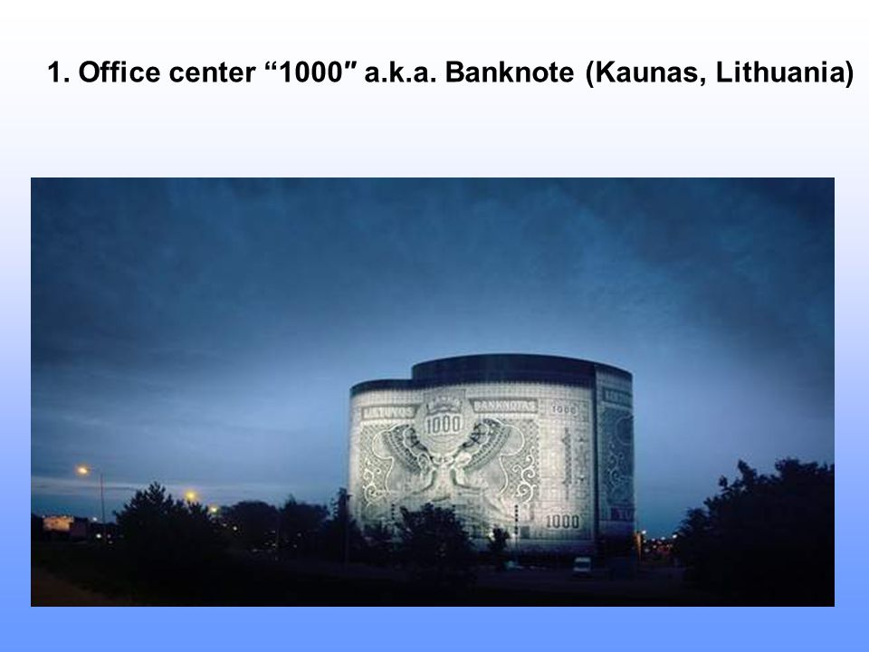 1. Office center 1000″ a.k.a. Banknote (Kaunas, Lithuania)