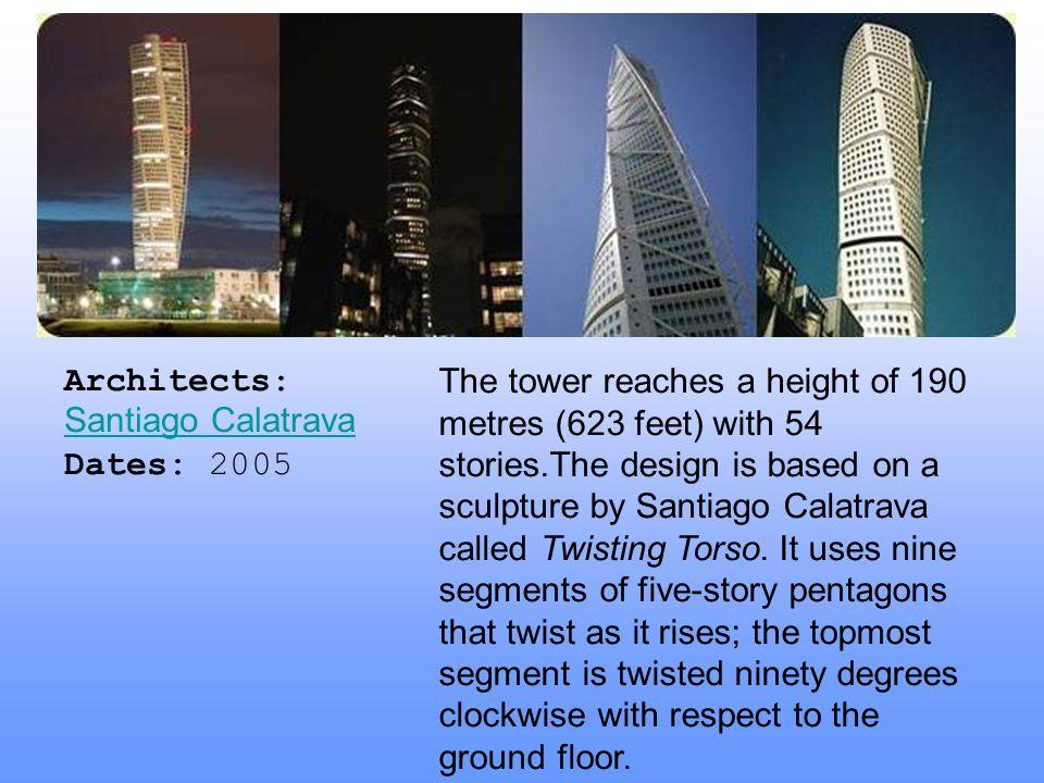 Architects: Santiago Calatrava Dates: 2005