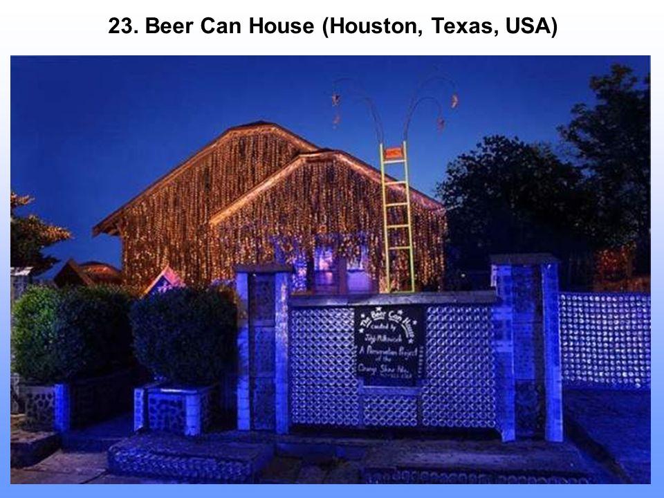23. Beer Can House (Houston, Texas, USA)