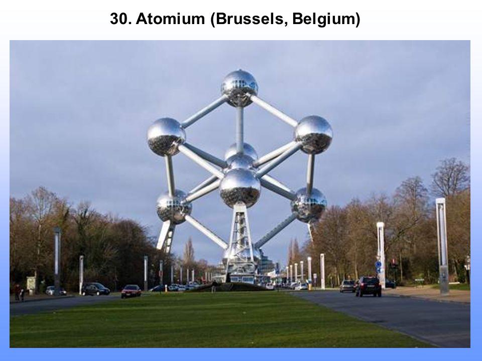 30. Atomium (Brussels, Belgium)
