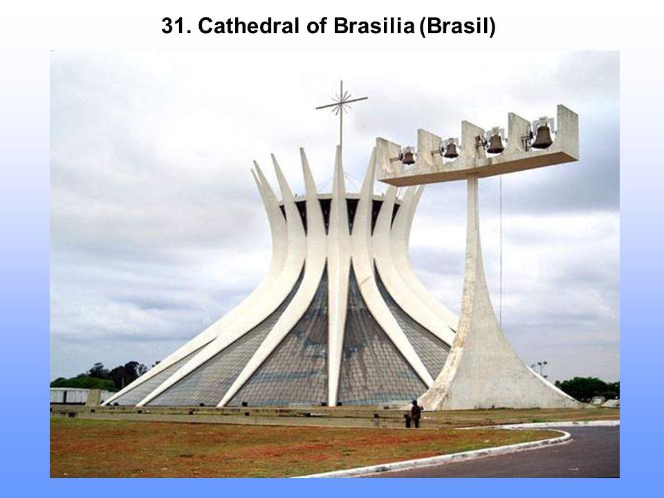 31. Cathedral of Brasilia (Brasil)