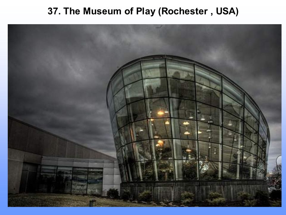 37. The Museum of Play (Rochester , USA)
