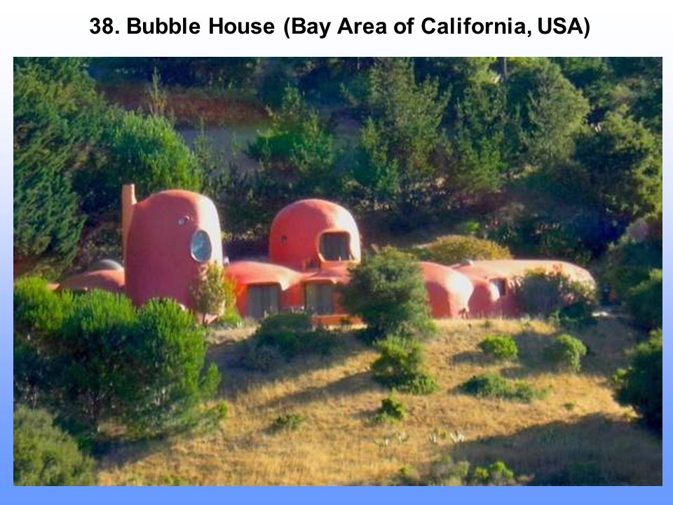 38. Bubble House (Bay Area of California, USA)