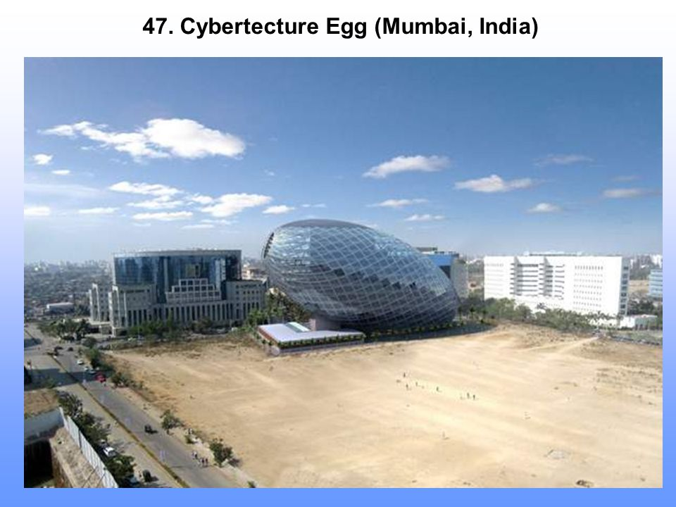 47. Cybertecture Egg (Mumbai, India)
