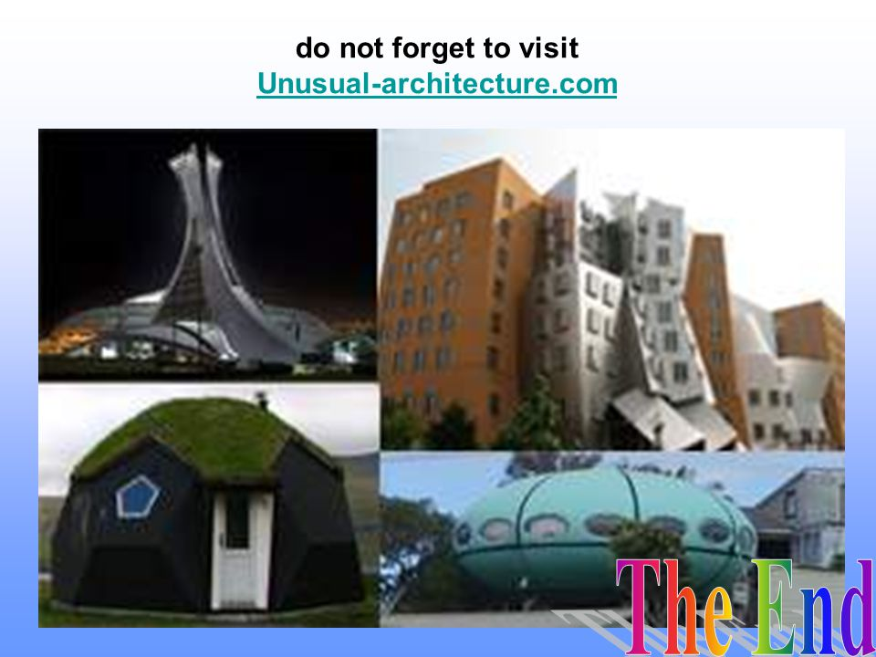do not forget to visit Unusual-architecture.com The End