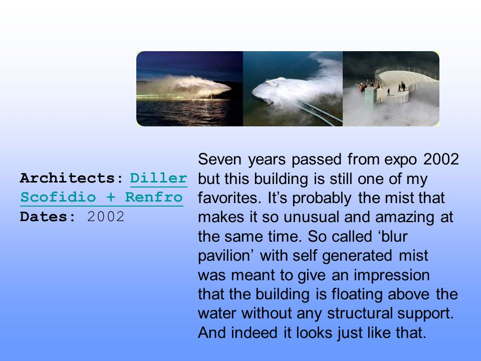 Architects: Diller Scofidio + Renfro Dates: 2002