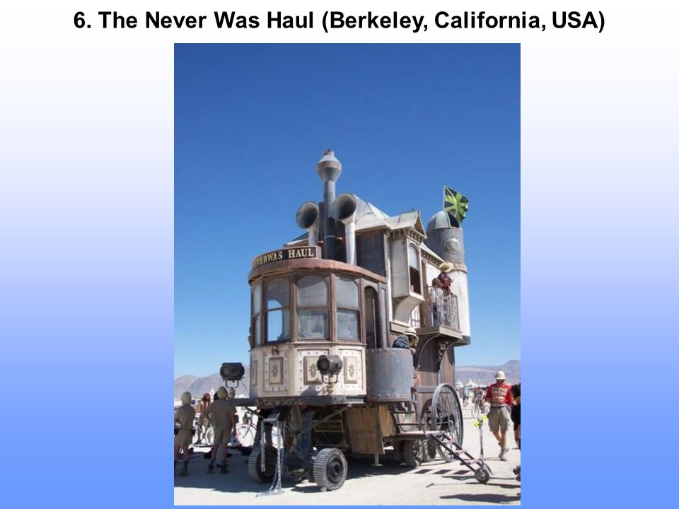 6. The Never Was Haul (Berkeley, California, USA)
