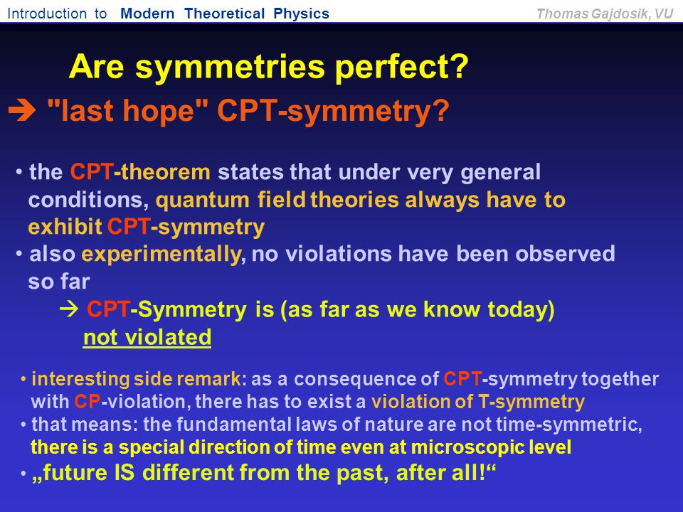 Are symmetries perfect  last hope CPT-symmetry