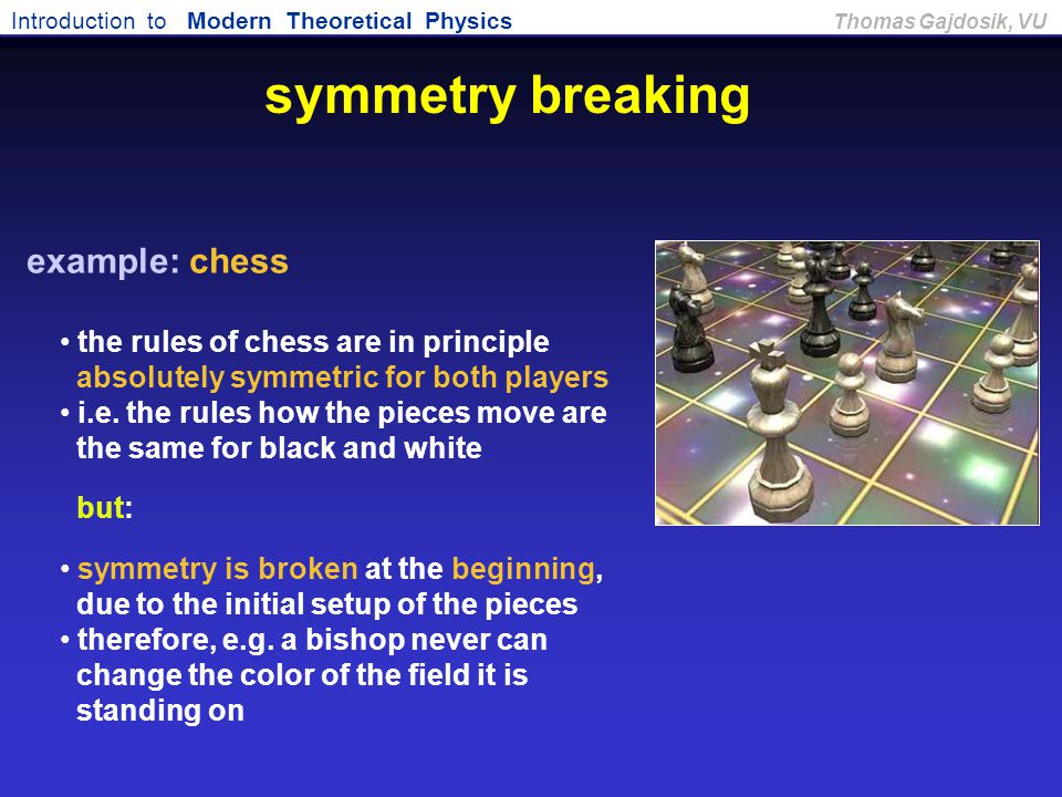 symmetry breaking example: chess