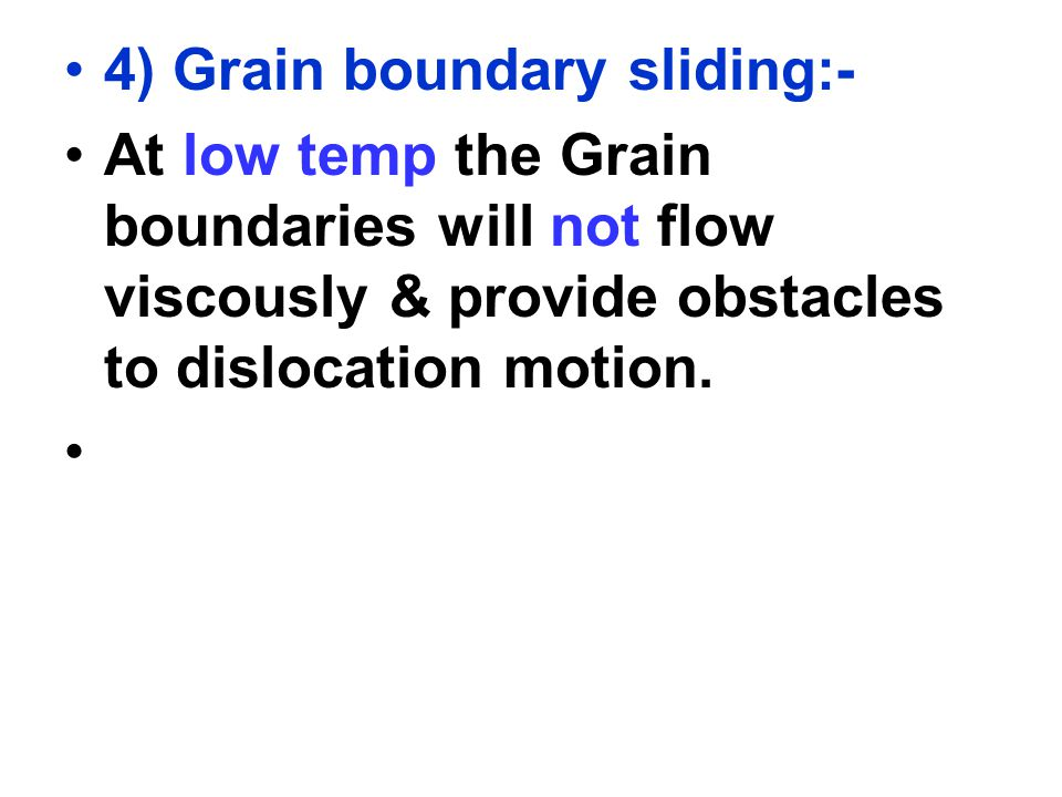 4) Grain boundary sliding:-