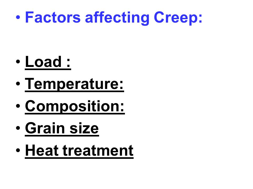 Factors affecting Creep: